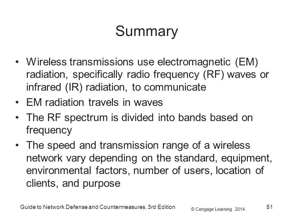 Summary Wireless transmissions use electromagnetic (EM) radiation, specifically radio frequency (RF) waves or infrared (IR) radiation, to communicate.