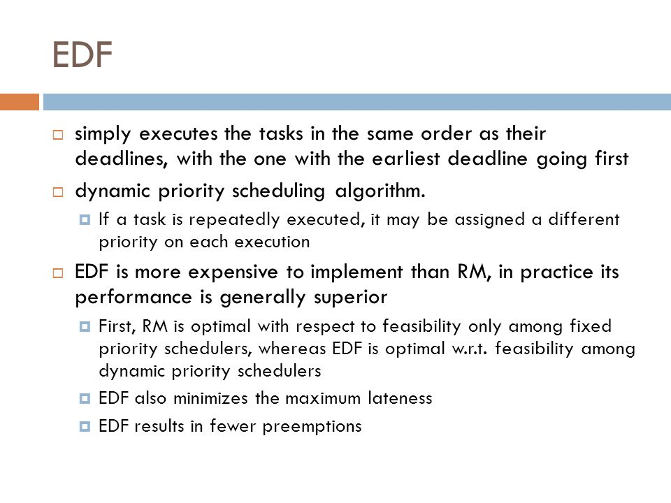 EDF simply executes the tasks in the same order as their deadlines, with the one with the earliest deadline going first.