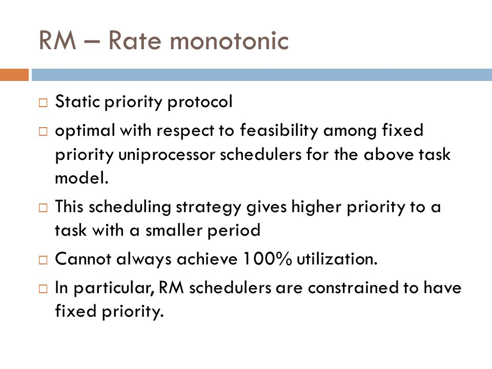 RM – Rate monotonic Static priority protocol