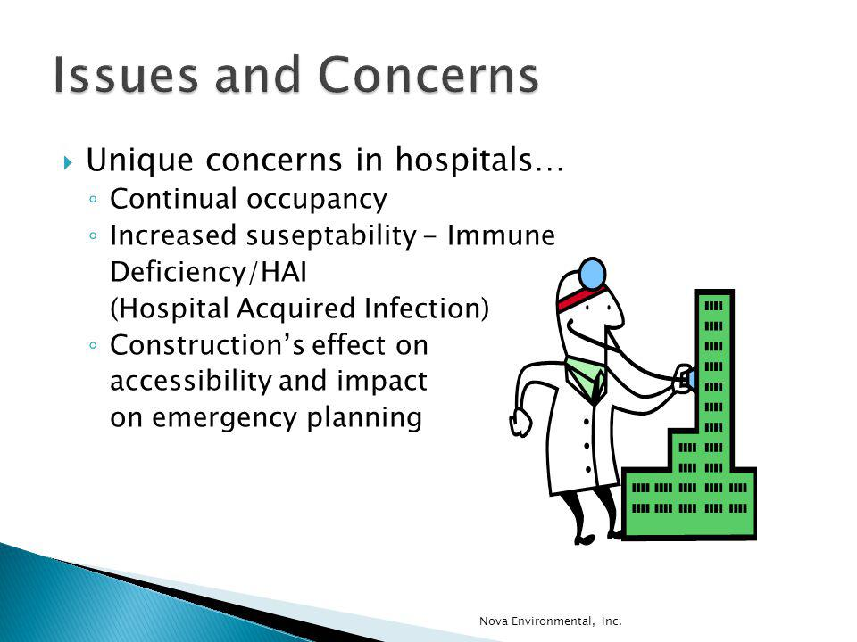 Issues and Concerns Unique concerns in hospitals… Continual occupancy