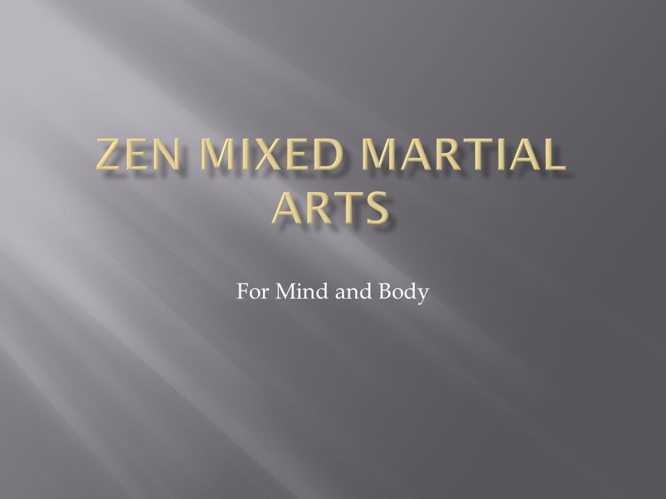 Zen mixed martial arts For Mind and Body