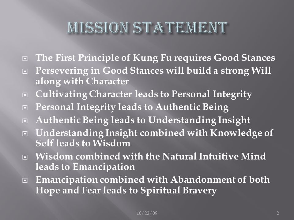 Mission Statement The First Principle of Kung Fu requires Good Stances