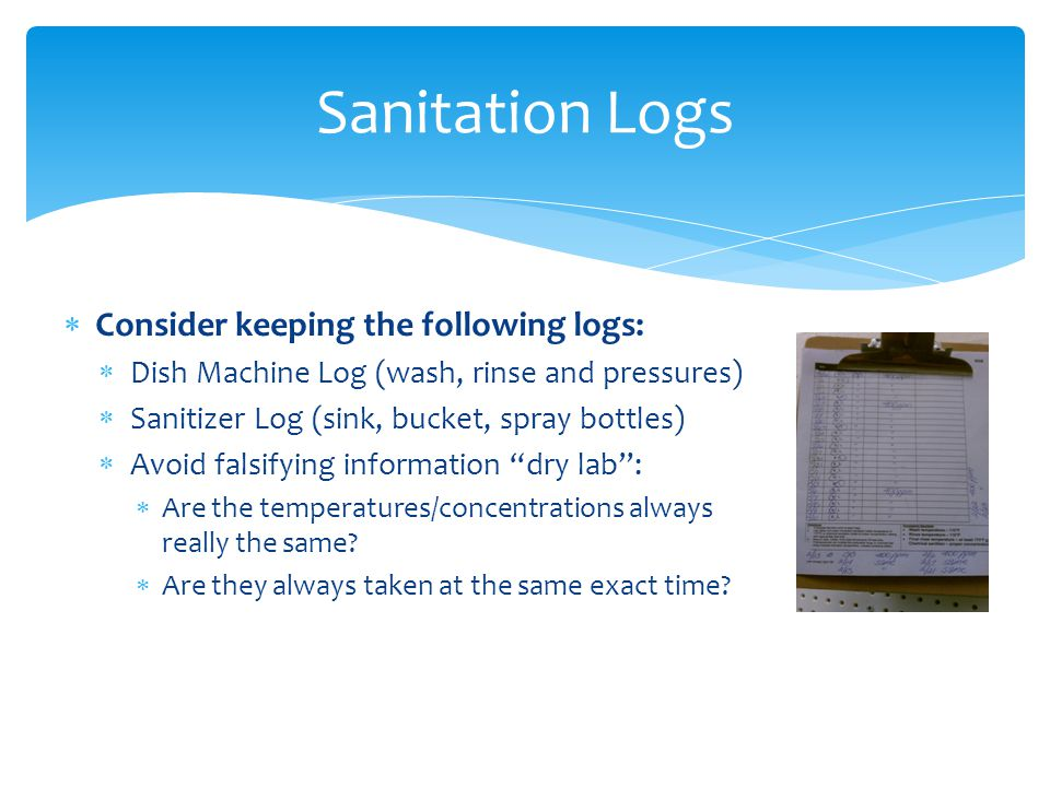 Sanitation Logs Consider keeping the following logs: