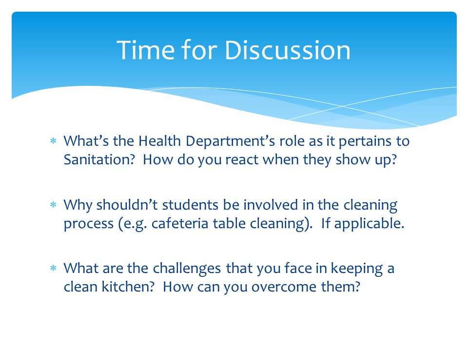 Time for Discussion What's the Health Department's role as it pertains to Sanitation How do you react when they show up