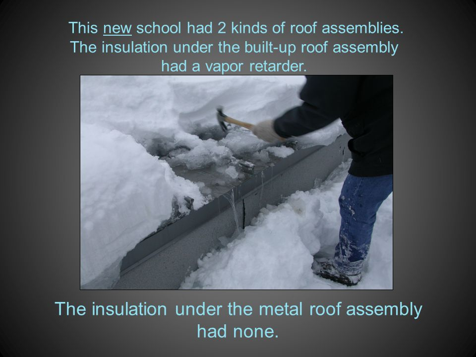 The insulation under the metal roof assembly had none.