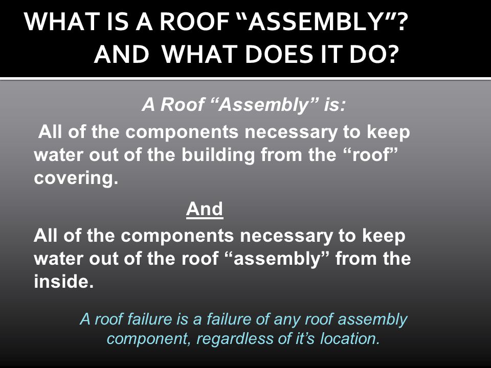 WHAT IS A ROOF ASSEMBLY AND WHAT DOES IT DO