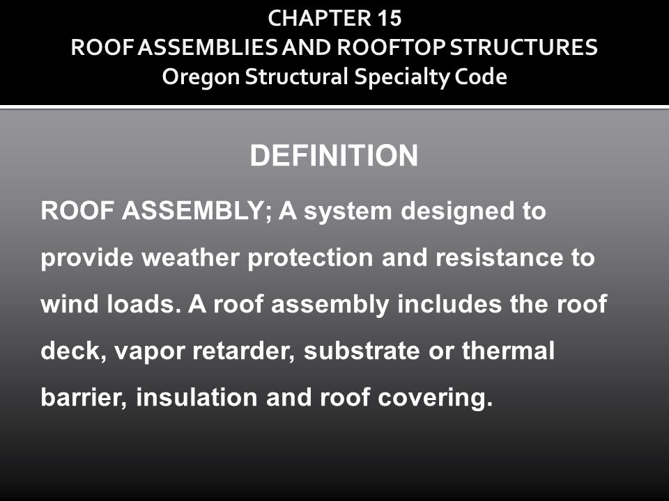 CHAPTER 15 ROOF ASSEMBLIES AND ROOFTOP STRUCTURES Oregon Structural Specialty Code