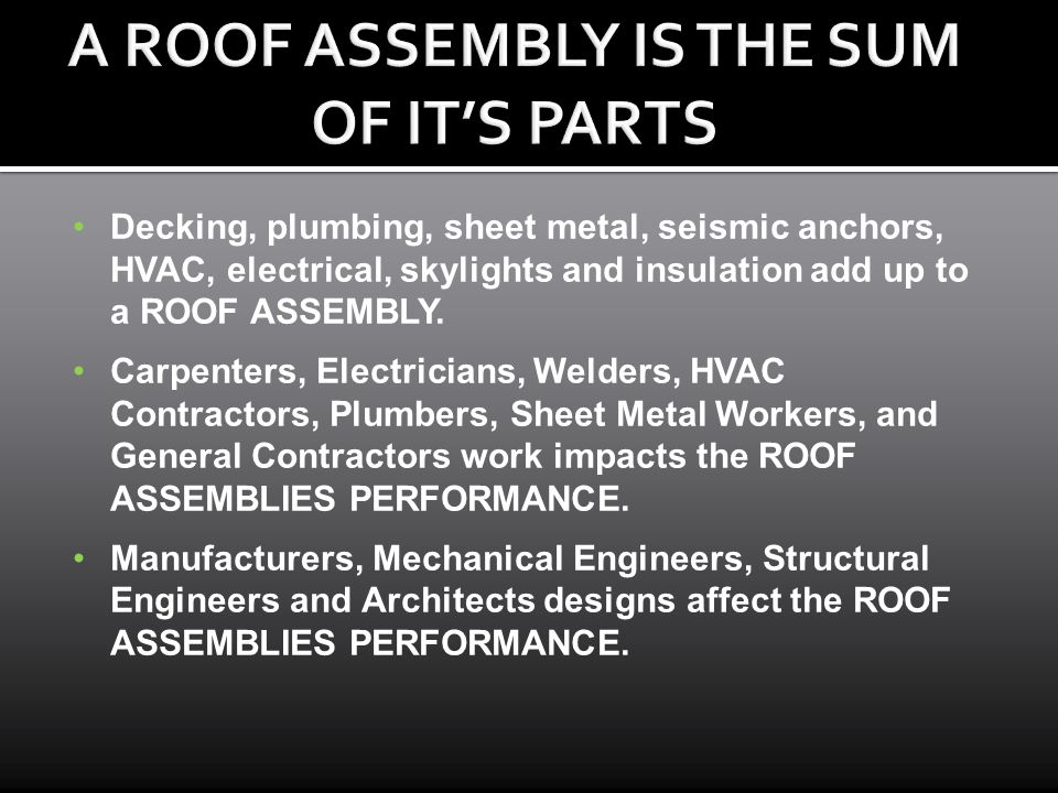 A ROOF ASSEMBLY IS THE SUM OF IT'S PARTS