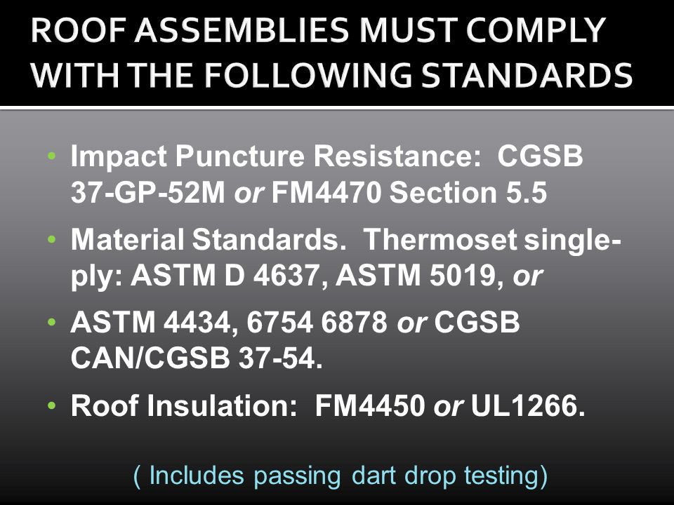 ROOF ASSEMBLIES MUST COMPLY WITH THE FOLLOWING STANDARDS