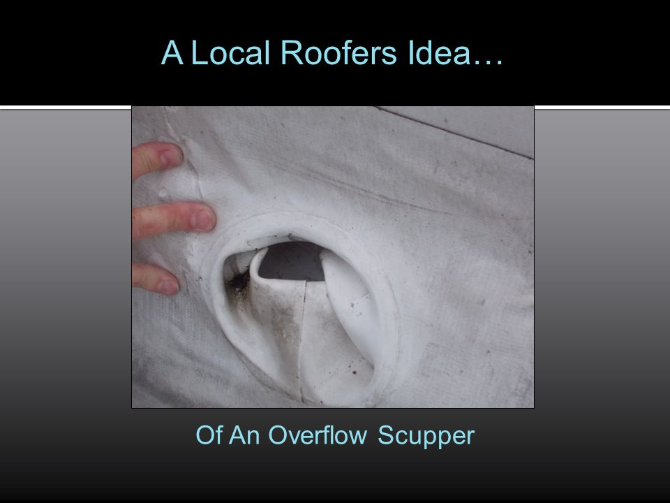 A Local Roofers Idea… Of An Overflow Scupper