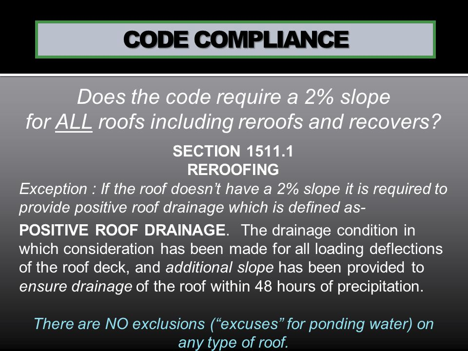 CODE COMPLIANCE Does the code require a 2% slope