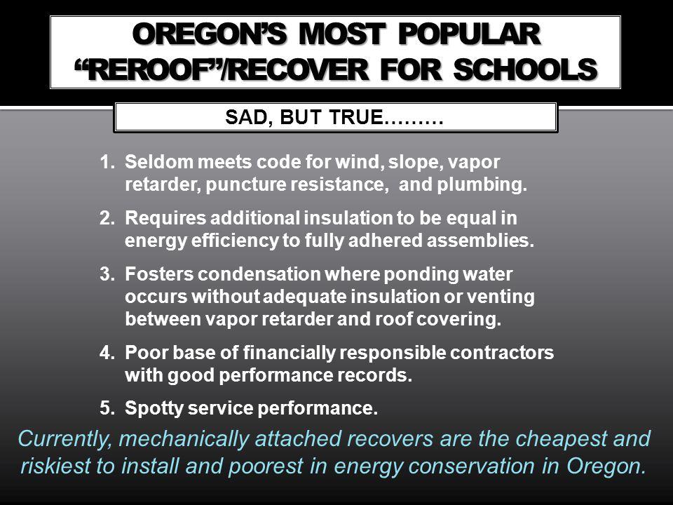 OREGON'S MOST POPULAR REROOF /RECOVER FOR SCHOOLS
