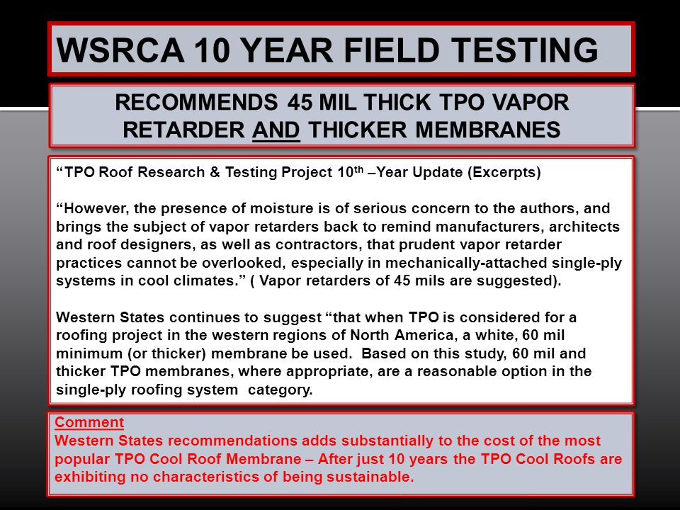 RECOMMENDS 45 MIL THICK TPO VAPOR RETARDER AND THICKER MEMBRANES