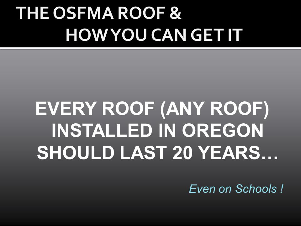 EVERY ROOF (ANY ROOF) INSTALLED IN OREGON SHOULD LAST 20 YEARS…