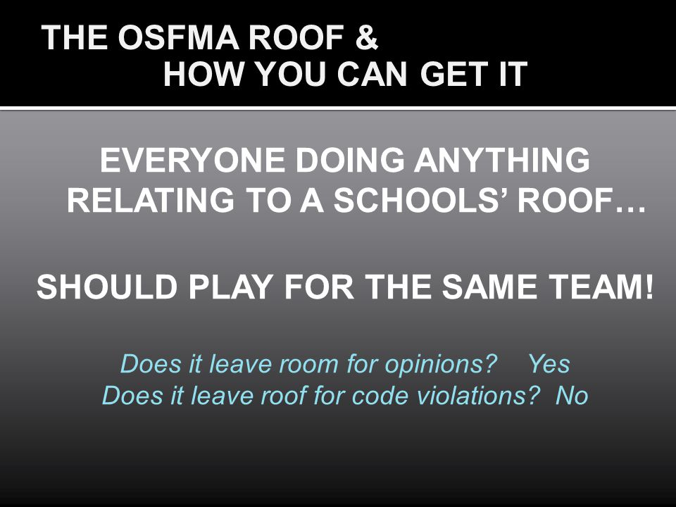 EVERYONE DOING ANYTHING RELATING TO A SCHOOLS' ROOF…