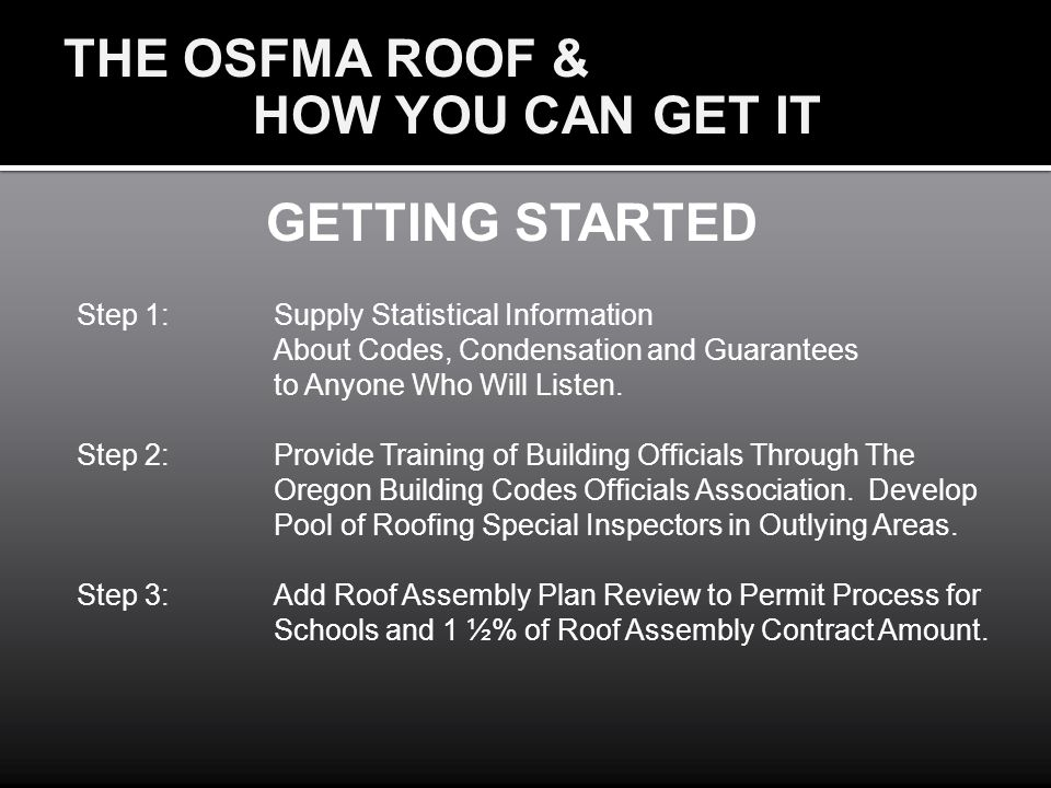 THE OSFMA ROOF & HOW YOU CAN GET IT GETTING STARTED