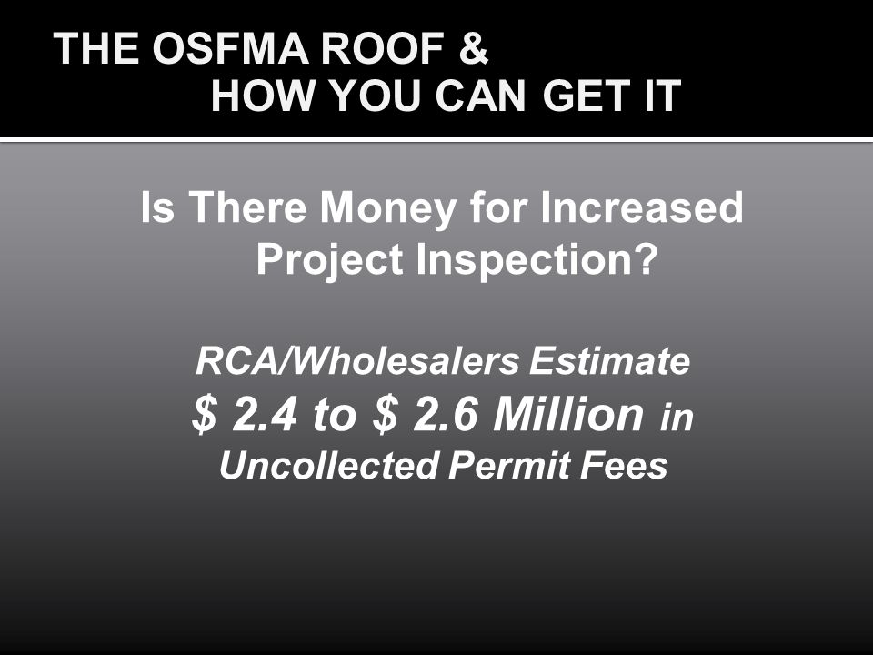 $ 2.4 to $ 2.6 Million in THE OSFMA ROOF & HOW YOU CAN GET IT