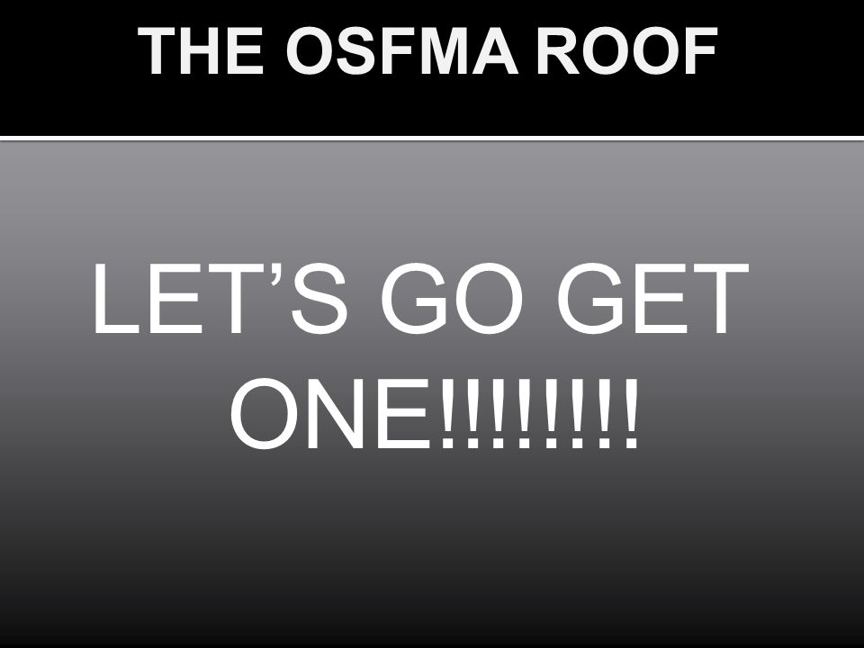 THE OSFMA ROOF LET'S GO GET ONE!!!!!!!!