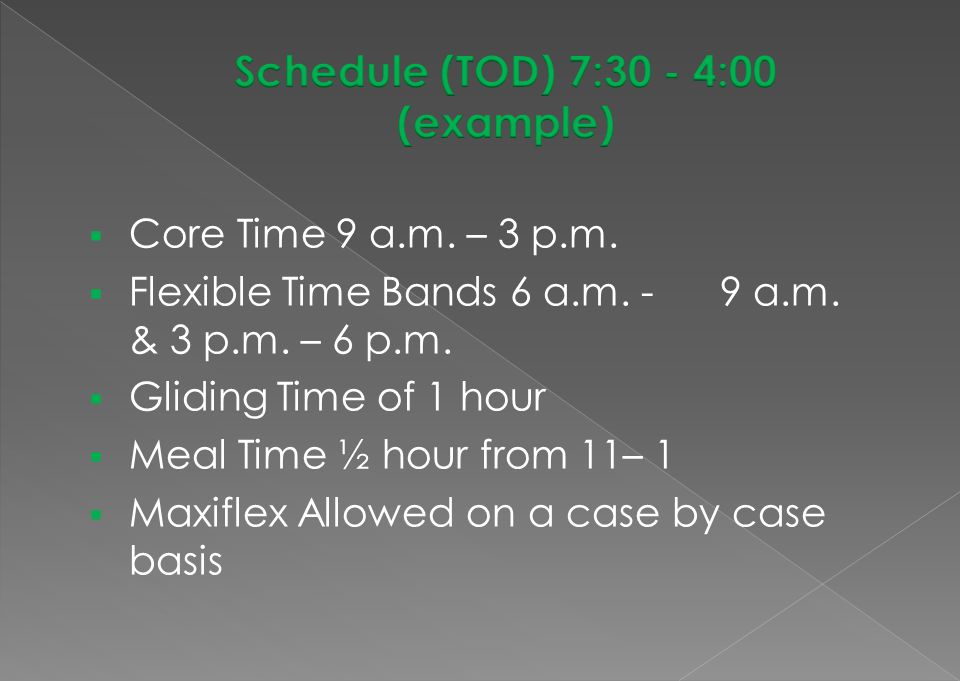 Schedule (TOD) 7:30 - 4:00 (example)