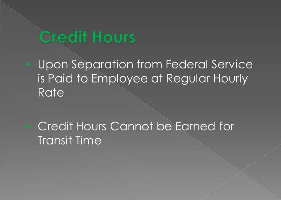 Credit Hours Upon Separation from Federal Service is Paid to Employee at Regular Hourly Rate.