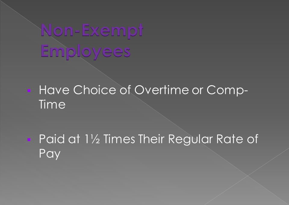 Non-Exempt Employees Have Choice of Overtime or Comp-Time