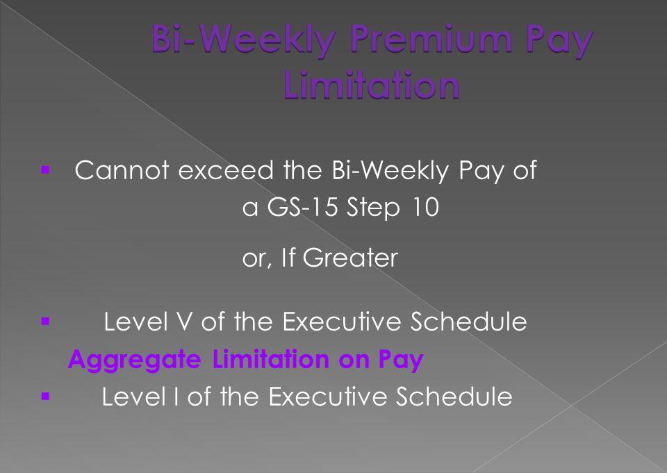 Bi-Weekly Premium Pay Limitation