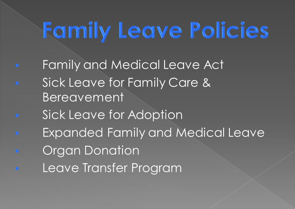 Family Leave Policies Family and Medical Leave Act