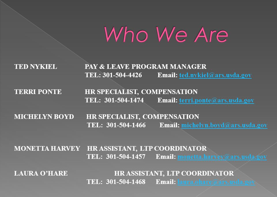 Who We Are TED NYKIEL PAY & LEAVE PROGRAM MANAGER
