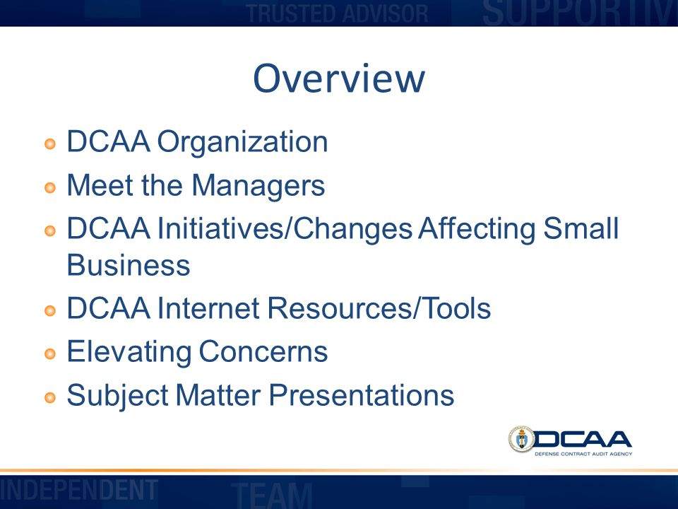 Overview DCAA Organization Meet the Managers
