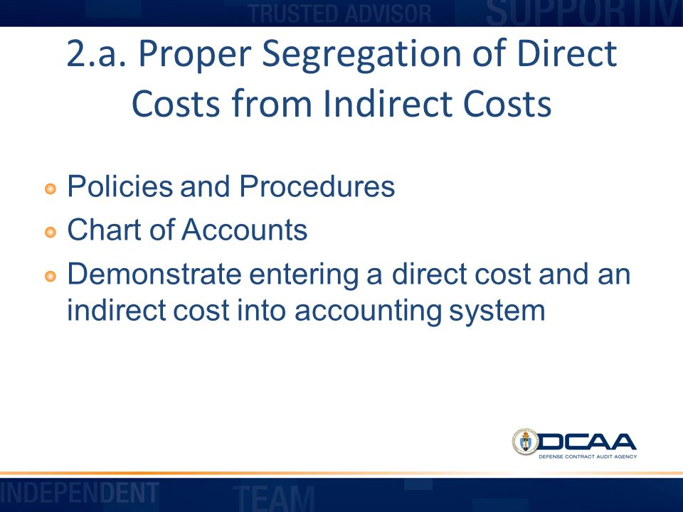 2.a. Proper Segregation of Direct Costs from Indirect Costs