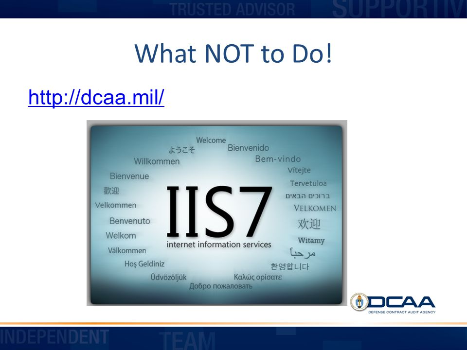 What NOT to Do! http://dcaa.mil/