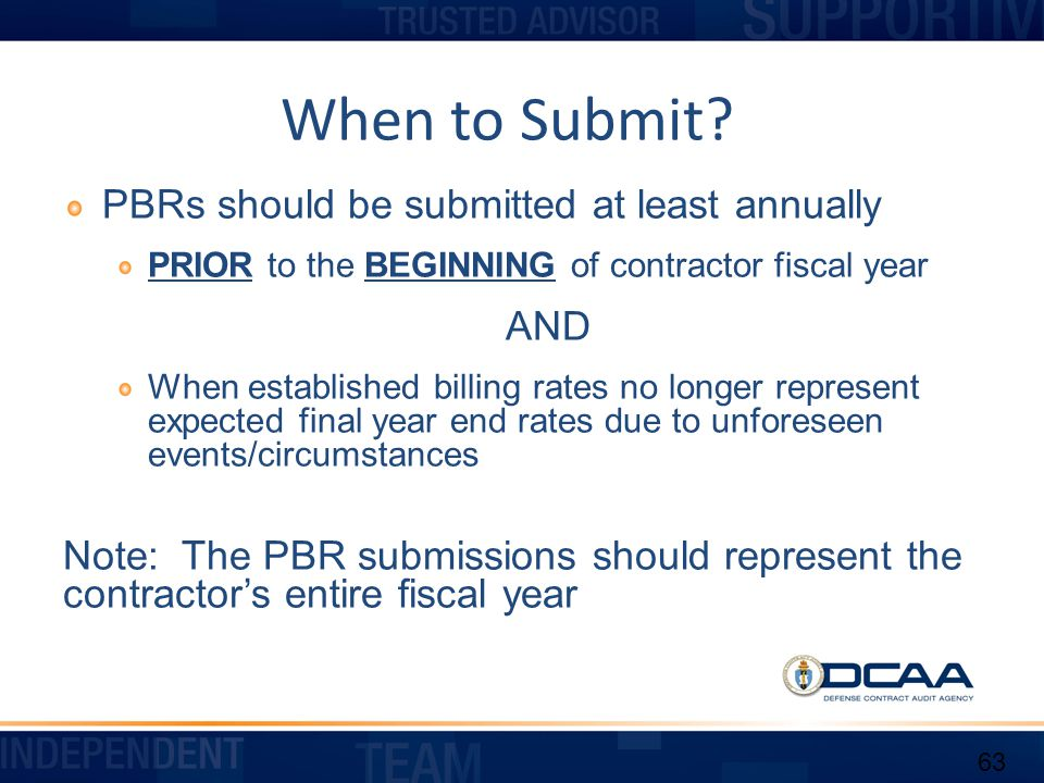 When to Submit PBRs should be submitted at least annually AND