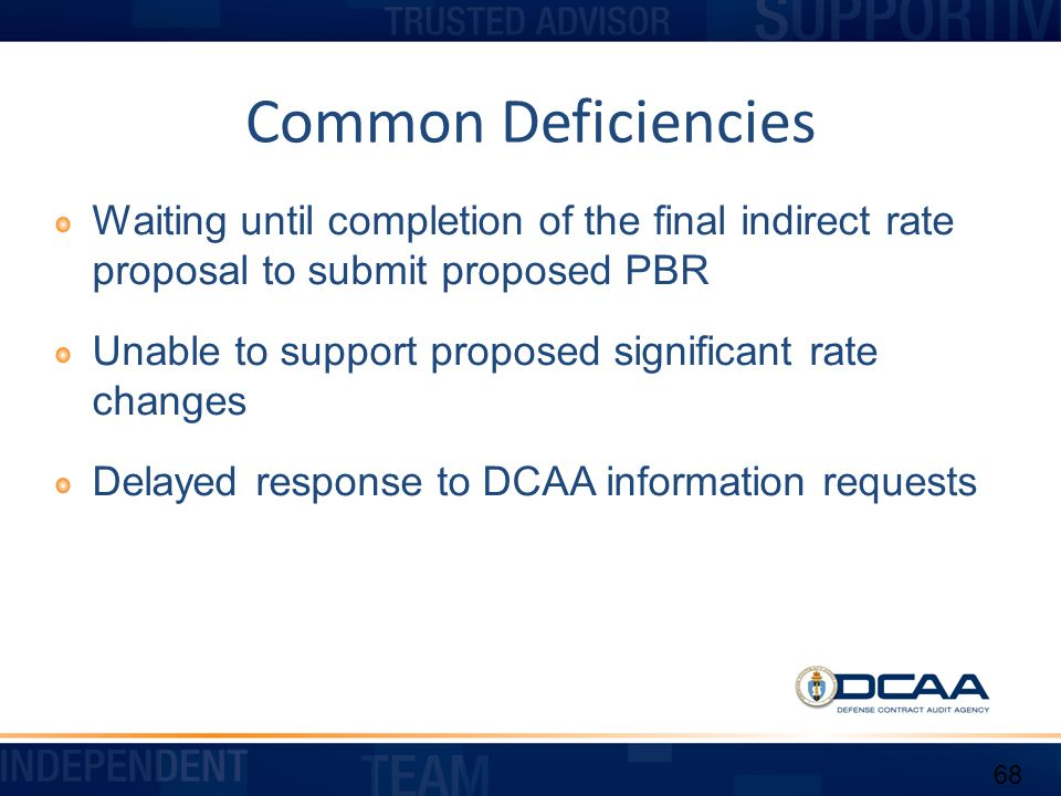 Common Deficiencies Waiting until completion of the final indirect rate proposal to submit proposed PBR.