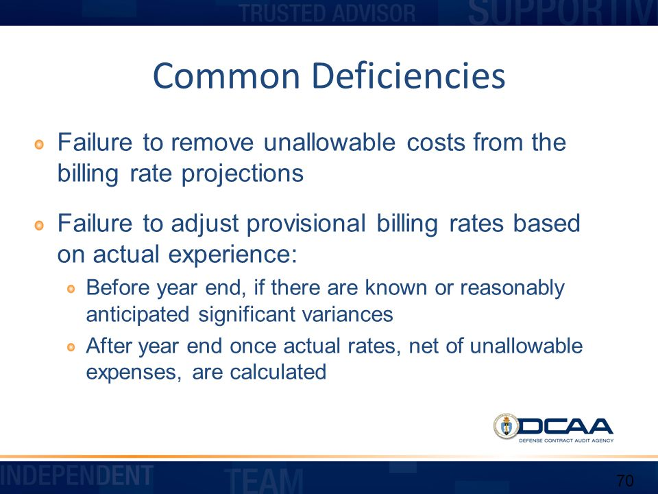 Common Deficiencies Failure to remove unallowable costs from the billing rate projections.