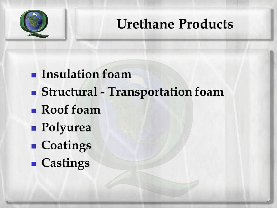 Urethane Products Insulation foam Structural - Transportation foam