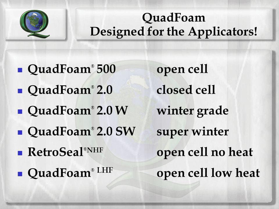 QuadFoam Designed for the Applicators!