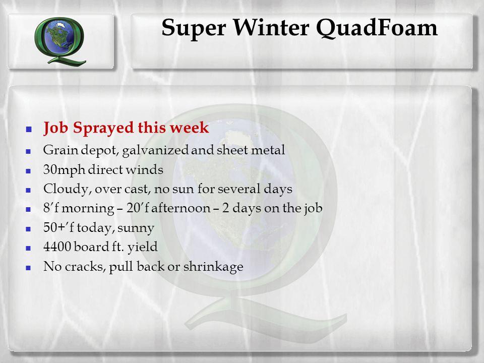 Super Winter QuadFoam Job Sprayed this week