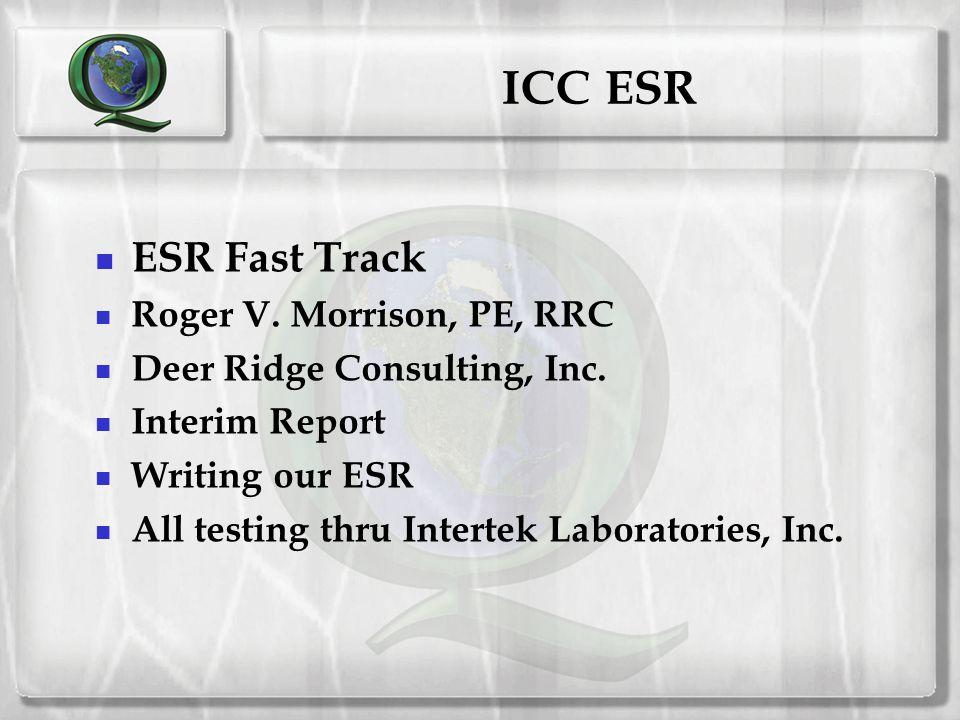 ICC ESR ESR Fast Track Roger V. Morrison, PE, RRC