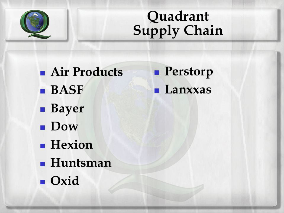 Quadrant Supply Chain Air Products Perstorp BASF Lanxxas Bayer Dow