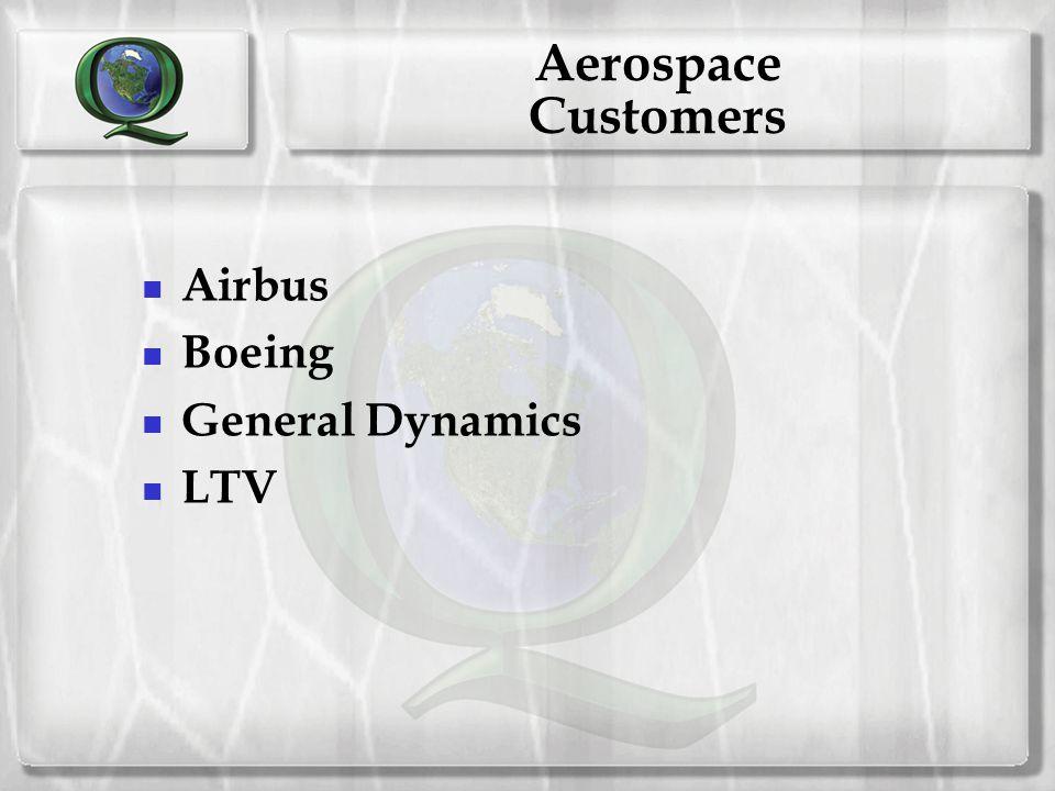 Aerospace Customers Airbus Boeing General Dynamics LTV