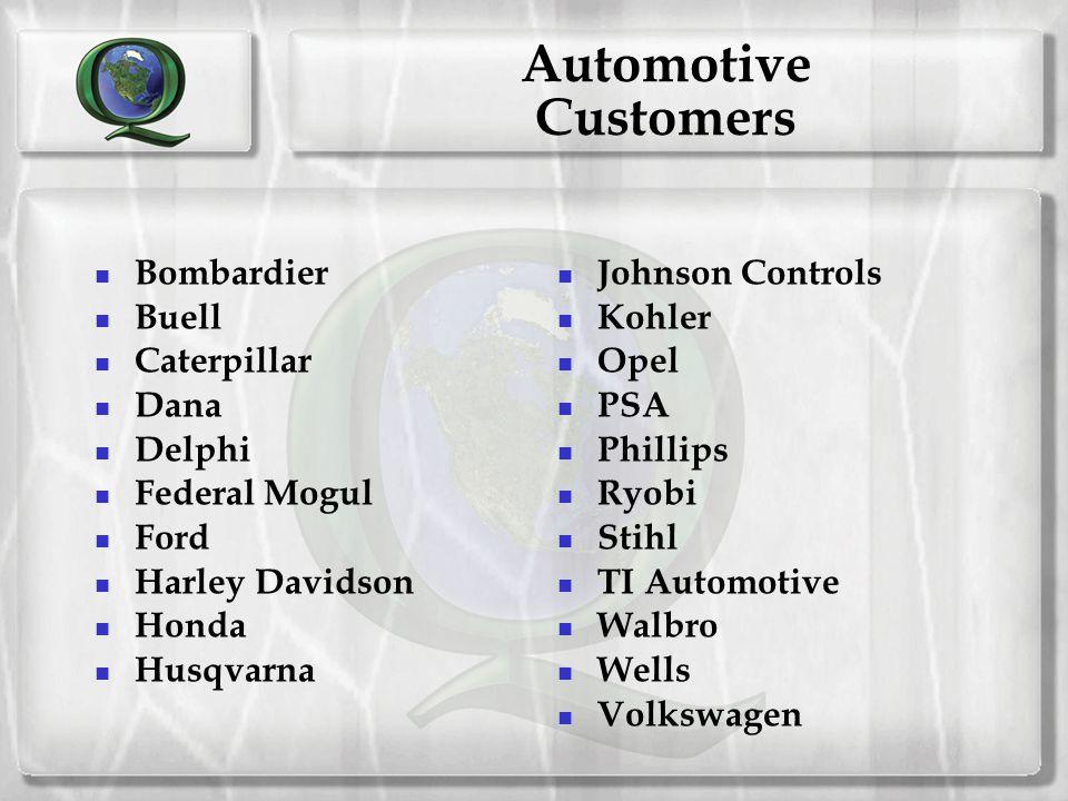 Automotive Customers Bombardier Buell Caterpillar Dana Delphi