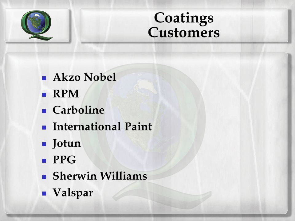 Coatings Customers Akzo Nobel RPM Carboline International Paint Jotun