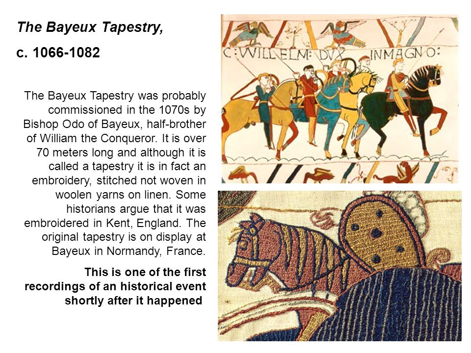 The Bayeux Tapestry, c. 1066-1082.
