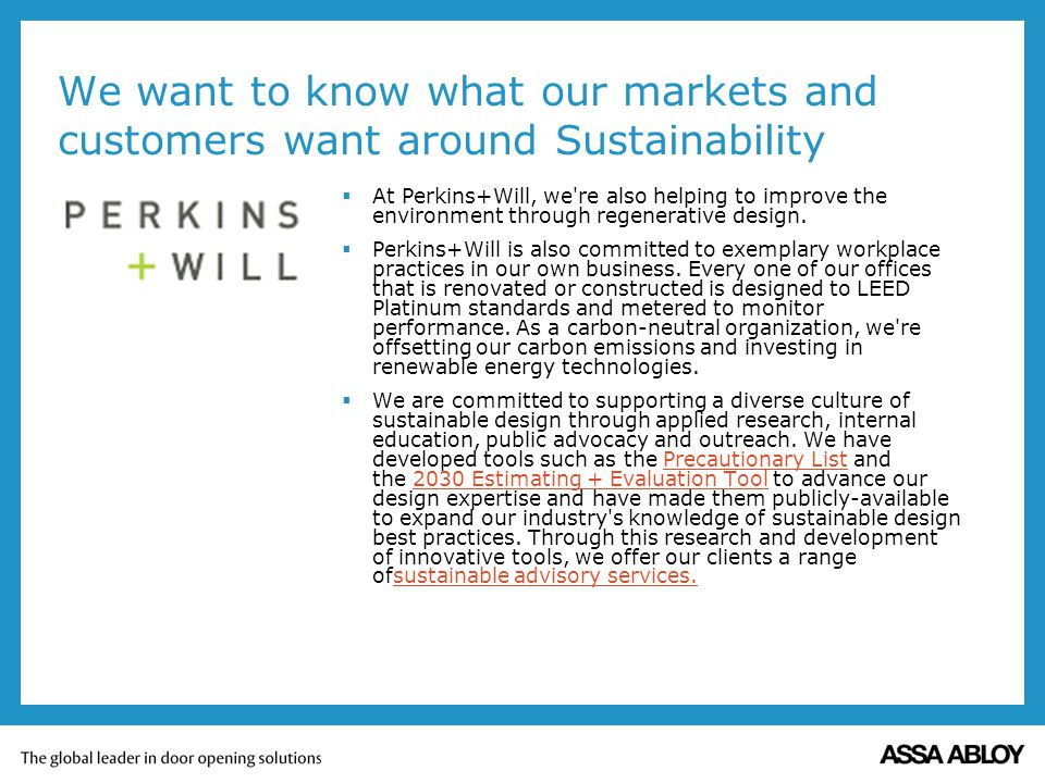 We want to know what our markets and customers want around Sustainability
