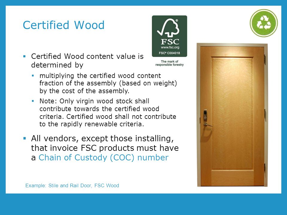 Certified Wood Certified Wood content value is determined by.