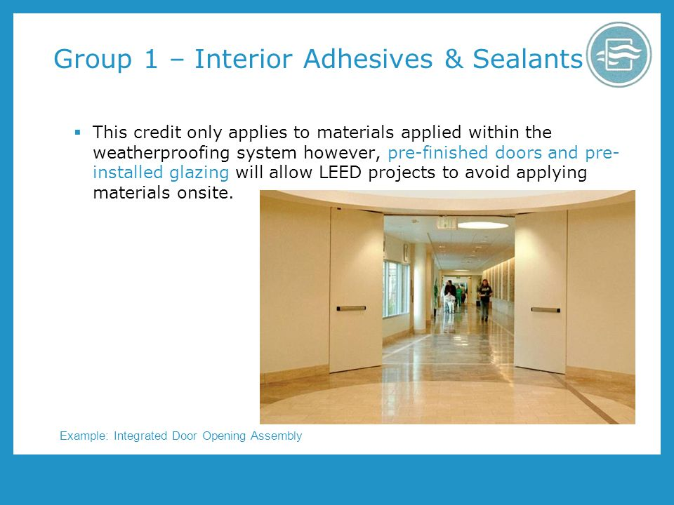 Group 1 – Interior Adhesives & Sealants