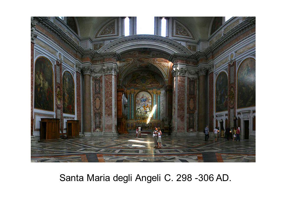 Santa Maria degli Angeli C. 298 -306 AD.