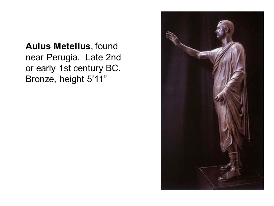 Aulus Metellus, found near Perugia. Late 2nd or early 1st century BC