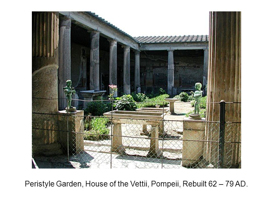 Peristyle Garden, House of the Vettii, Pompeii, Rebuilt 62 – 79 AD.