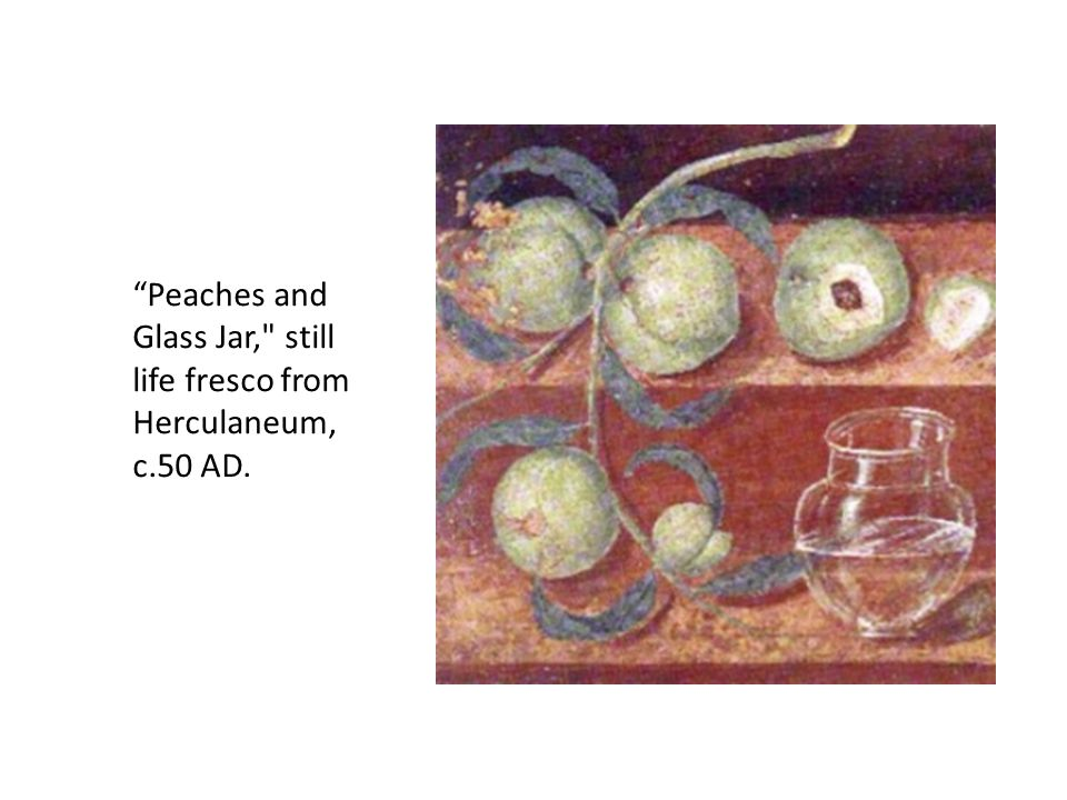 Peaches and Glass Jar, still life fresco from Herculaneum, c.50 AD.